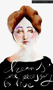 "Anais Nin, ""Dreams are Necessary to Live"", Illustration by Marta Spendowska"