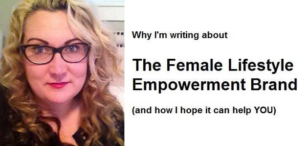 Why I'm Writing About The Female Lifestyle Empowerment Brand