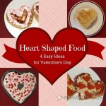 Heart Shaped Food for Kids: 4 Easy Ideas for Valentine's Day