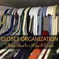 Closet Organization: Three Ideas to Make It Easier