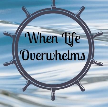 when life overwhelms. kennedyfamfive.com