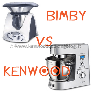 Meglio bimby o kenwood cooking chef differenze quale - Robot per cucinare kenwood ...