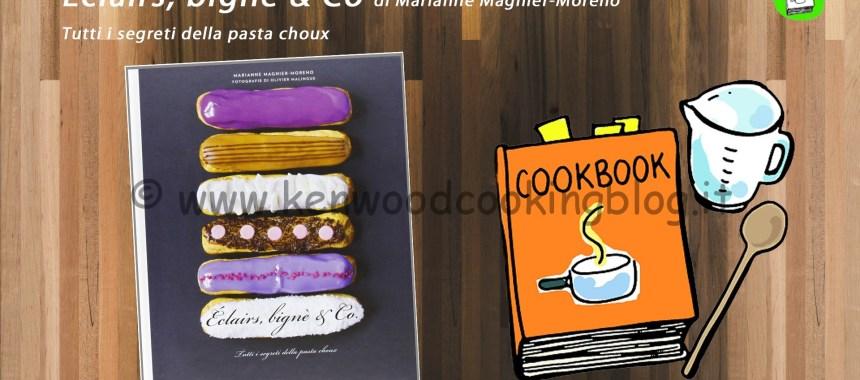 COOK BOOK Video recensione Eclairs, bigne e co – Tutti i segreti della pasta choux