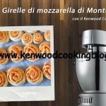 Video ricetta girelle di mozzarella di Montersino Kenwood