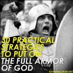 30 Practical Strategies to Put on the Full Armor of God