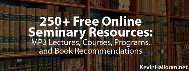 Free Online Seminary Resources Mp3 Lectures Classes Courses Book Programs Recommendations
