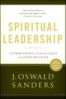 If I had one book to recommend on Christian leadership...it would be Spiritual Leadership by J. Oswald Sanders