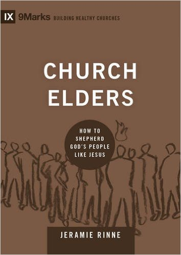 Church Elders: How to Shepherd God's People Like Jesus (9Marks)