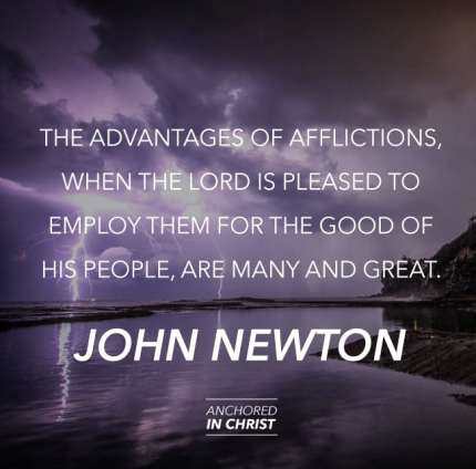 John Newton Quote on Afflictions