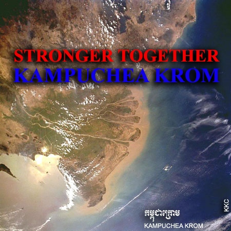 Kampuchea Krom Stronger Together