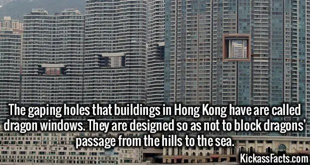 3496 Dragon Windows-The gaping holes that buildings in Hong Kong have are called dragon windows. They are designed so as not to block dragons' passage from the hills to the sea.