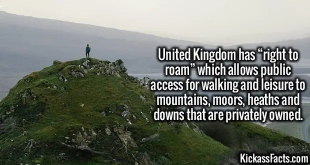 """3500 Right to Roam-United Kingdom has """"right to roam"""" which allows public access for walking and leisure to mountains, moors, heaths and downs that are privately owned."""