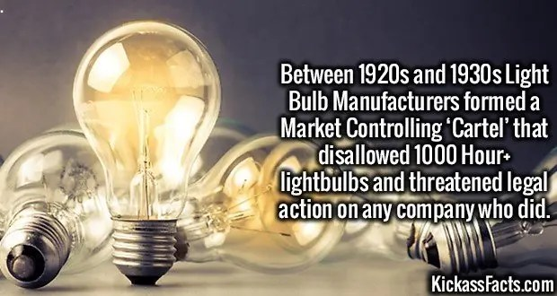 3635 Light Bulbs-Between 1920s and 1930s Light Bulb Manufacturers formed a Market Controlling 'Cartel' that disallowed 1000 Hour+ lightbulbs and threatened legal action on any company who did.