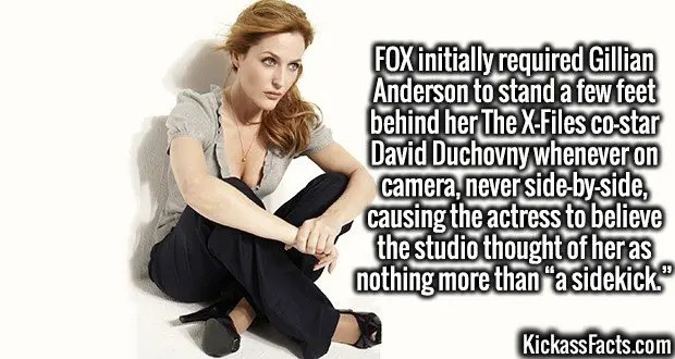 """4111 Gillian Anderson-FOX initially required Gillian Anderson to stand a few feet behind her The X-Files co-star David Duchovny whenever on camera, never side-by-side, causing the actress to believe the studio thought of her as nothing more than """"a sidekick."""""""