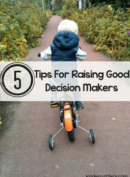 5 Tips For Raising Good Decision Makers