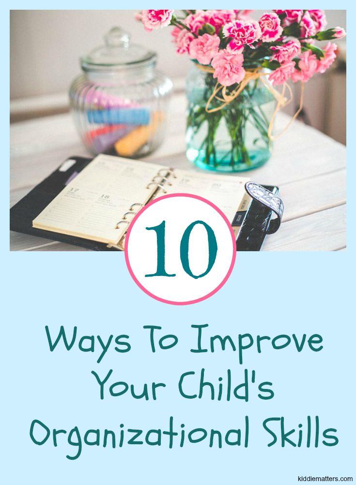 10 Ways To Improve Your Child\u0027s Organizational Skills - Kiddie Matters