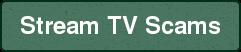 Stream TV Scams