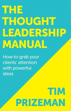 Thought leadership manual by Tim Prizeman