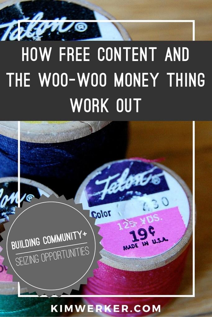 Free Content + Woo Woo Money Thing