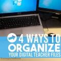 4 Ways to Organize Your Digital Teacher Files - KindergartenWorks