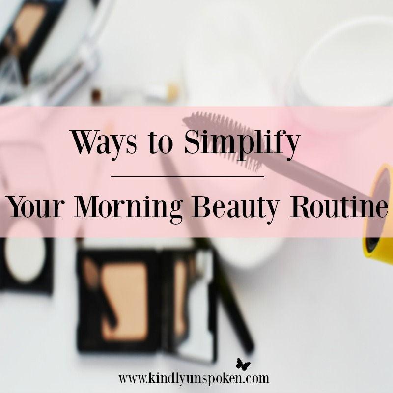 Ways to Simplify Your Morning Beauty Routine