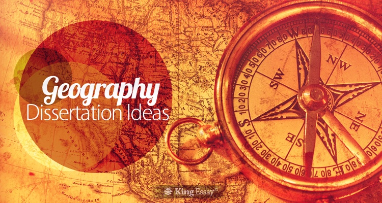 Geography Dissertation Ideas  Topics For Academic Success