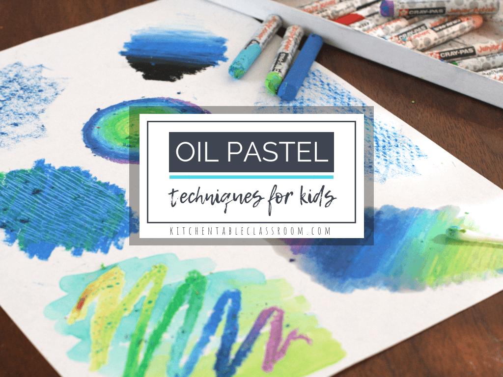 8 Unique Oil Pastel Techniques For Kids The Kitchen