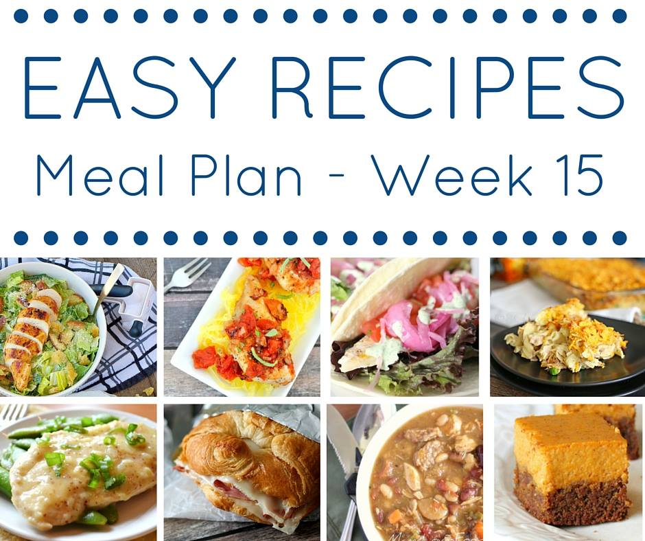 Easy Dinner Recipes Meal Plan {Week 15} - Kleinworth  Co
