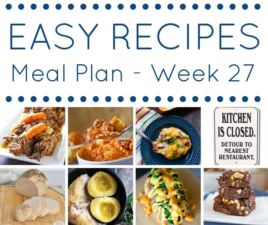 Easy Dinner Recipes Meal Plan Week 27 - Kleinworth  Co - weekly dinner meal plans