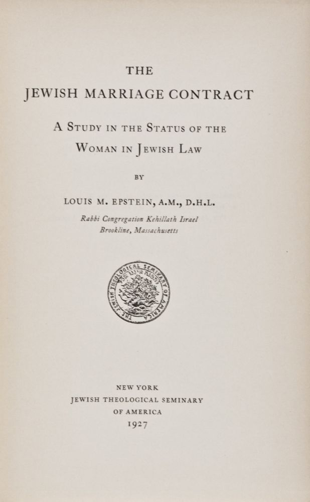 The Jewish Marriage Contract A Study in the Status of the Woman in
