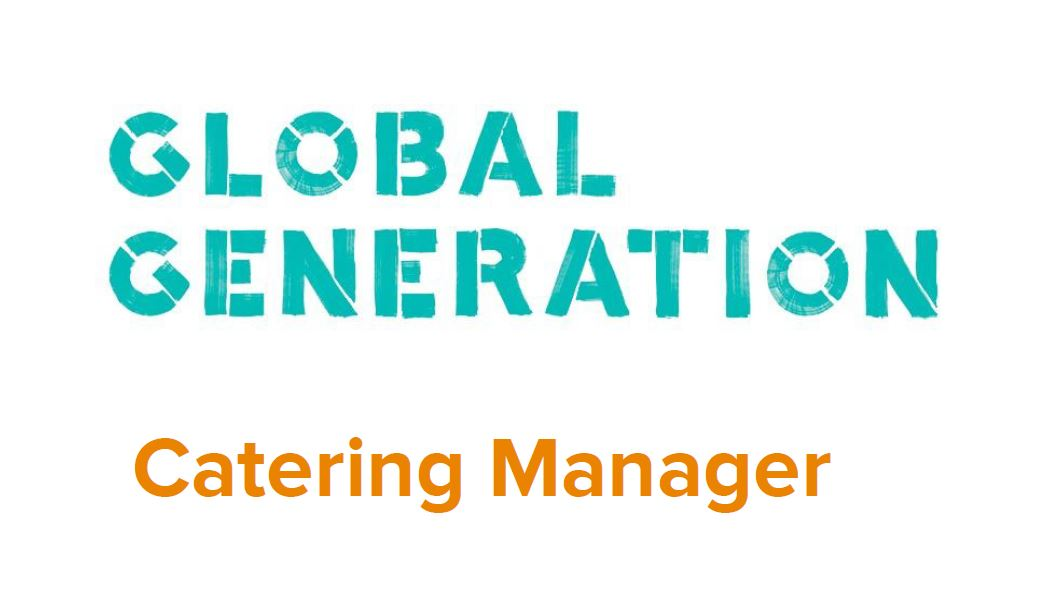 Job Listing Global Generation is looking for a Catering Manager