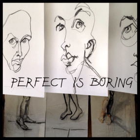 Perfect is boring!