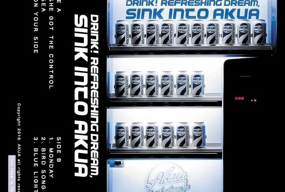 Akua : Drink! Refreshing Dream, Sink into AKUA