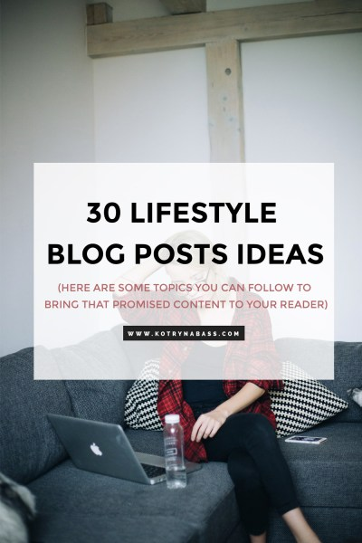 30 Lifestyle Blog Post Ideas - Lifestyle Blog ...