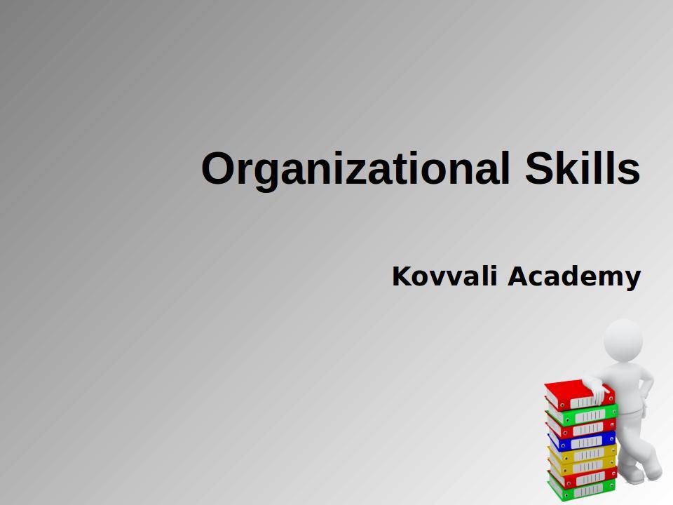 Organizational Skills Kovvali Academy - Innovative, Interesting