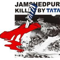 Capitalist Punishment - How Tata Steel Killed a City - Jamshedpur