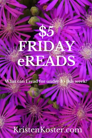 $5 Friday eReads: What can I read for under $5 this week?