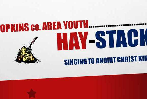 Hay-Stack  (Hopkins Co. Area Youth, Singing to Anoint Christ King)