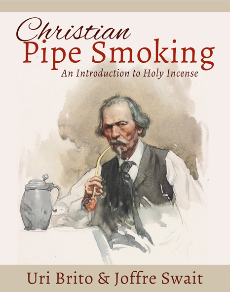 Christian Pipe Smoking: An Introduction to Holy Incense