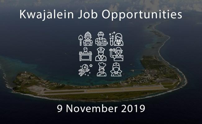 Kwajalein Job Opportunities 9 November 2019 Kwaj Net