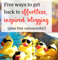 Overwhelmed? Get back to inspired blogging plus free community by Kyla Roma
