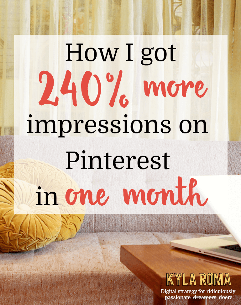 How I got 240 percent more impressions on Pinterest in One Month - Kyla Roma