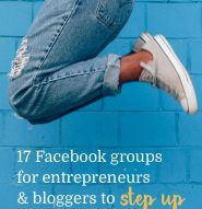 17 Facebook groups for entreprenures, bloggers and passionate ladies to step up their networking game. (Even if you have no idea where to start)