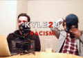 Kyle2U with Kyle McMahon, Racism title card. Season 1, Episode 1. January 8, 2016. Featuring Brandon Reed.