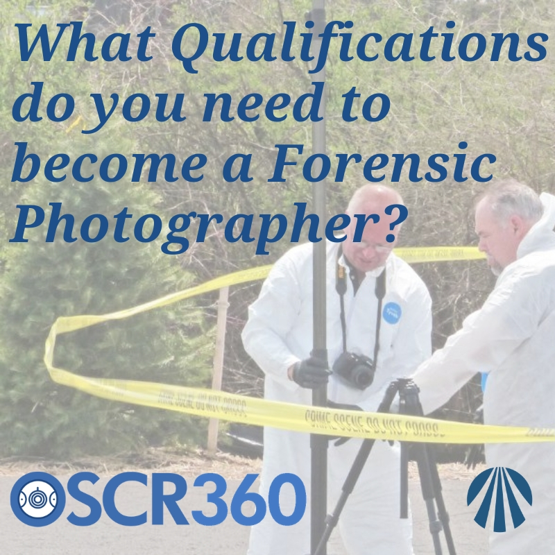 What Qualifications are Needed to Become a Forensic Photographer?