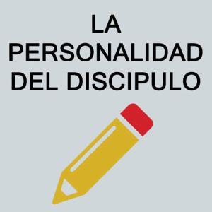 La Personalidad del discipulo