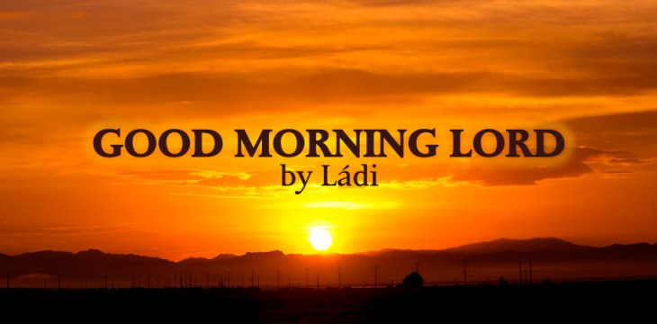 Song: Good Morning Lord
