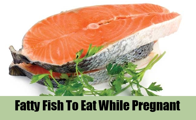 7 foods to eat while pregnant pregnant woman foods for What fish can you eat while pregnant