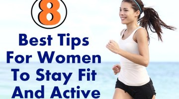 8 Best Tips For Women To Stay Fit And Active