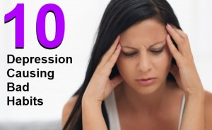 10 Depression Causing Bad Habits